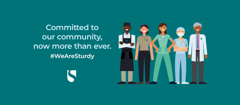 Committed to our Community, now more than ever #WeAreSturdy